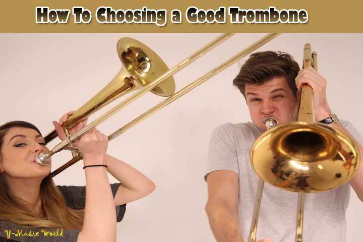 How To Choosing a Good Trombone