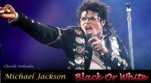 michael jackson black or white chords,black or white chord,michael jackson - black or white lyrics,michael,michael jackson - black or white chords, black or white lyrics