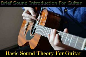 Brief Sound Introduction For Guitar