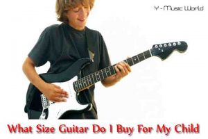What Size Guitar Do I Buy