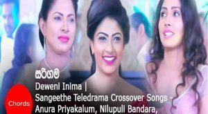 Sarigama,Ragathalayakata,chords,lyrics,mp3,Deweni Inima songs,Sangeethe Teledrama Crossover Song,