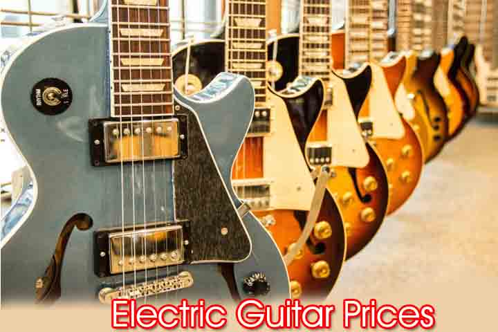 Electric Guitar Prices,gibson guitar price,fender guitar price,