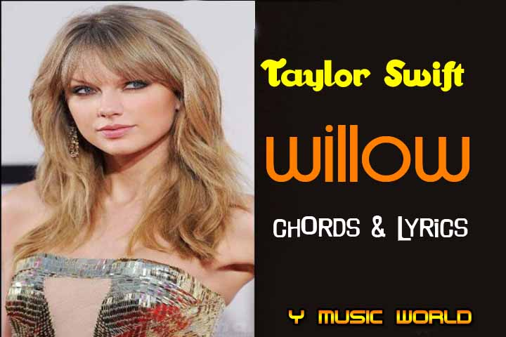 Taylor Swift - willow chords - willow mp3