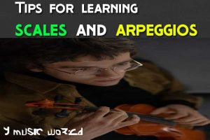 Tips for learning scales and arpeggios in violin